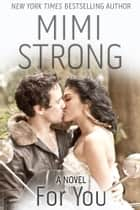 For You ebook by Mimi Strong