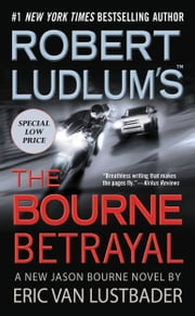 Robert Ludlum's (TM) The Bourne Betrayal ebook by Eric Van Lustbader