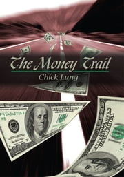 The Money Trail ebook by Chick Lung