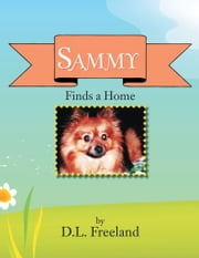 Sammy Finds a Home ebook by D.L. Freeland