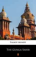 The Gunga Sahib ebook by Talbot Mundy