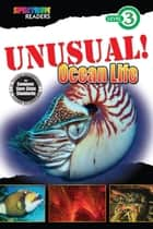 UNUSUAL! Ocean Life - Level 3 ebook by Teresa Domnauer