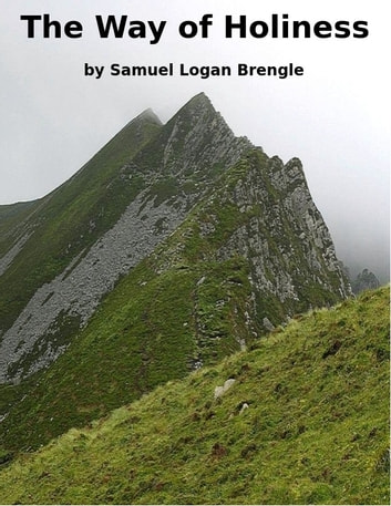 The Way of Holiness ebook by Samuel Logan Brengle