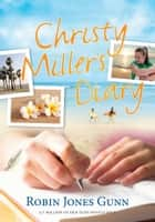 Christy Miller's Diary ebook by Robin Jones Gunn