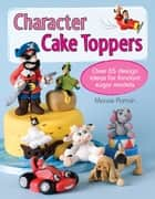 Character Cake Toppers ebook by Maisie Parrish