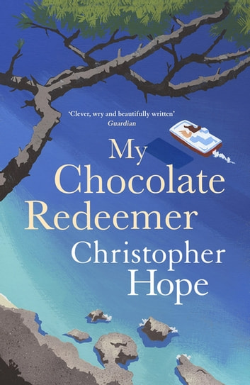 My Chocolate Redeemer ebook by Christopher Hope