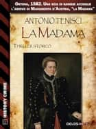 La Madama ebook by Antonio Tenisci