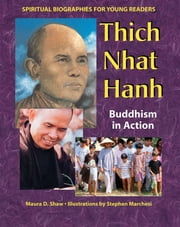 Thich Nhat Hanh - Buddhism in Action ebook by Maura D. Shaw,Stephen Marchesi