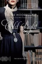 Cold Light ebook by Frank Moorhouse