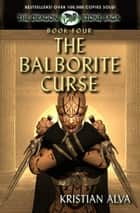 The Balborite Curse: Book Four of the Dragon Stone Saga ebook by Kristian Alva