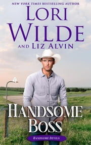 Handsome Boss - Handsome Devils, #2 ebook by Lori Wilde, Liz Alvin