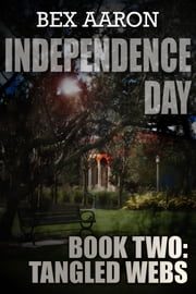 Independence Day, Book Two: Tangled Webs ebook by Bex Aaron