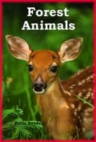 Forest Animals ebook by Katie Byrde