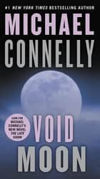 Void Moon eBook by Michael Connelly