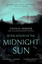 In the Month of the Midnight Sun ebook by Cecilia Ekbäck