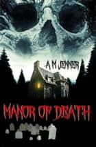 Manor of Death ebook by A M Jenner