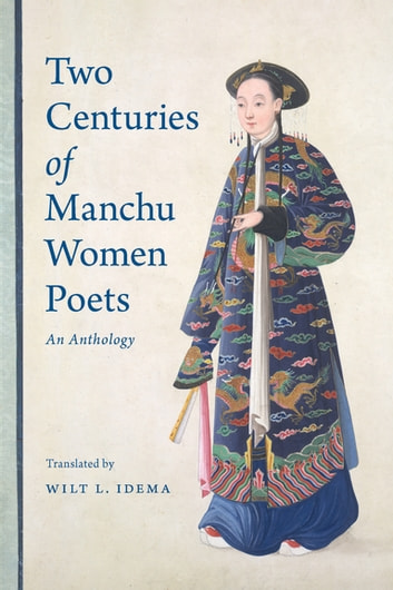 Two Centuries of Manchu Women Poets - An Anthology ebook by