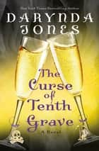 The Curse of Tenth Grave ebook by Darynda Jones