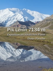 Pik Lenin - Expedition im nördlichen Pamir ebook by Dieter Porsche