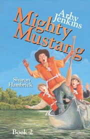 Arby Jenkins Mighty Mustang ebook by Sharon Hambrick