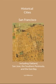 Historical Cities-San Francisco, California ebook by Lyn Wilkerson