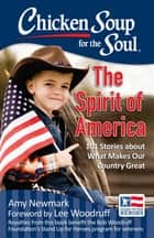 Chicken Soup for the Soul: The Spirit of America ebook by Amy Newmark,Lee Woodruff