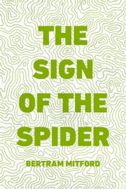 The Sign of the Spider ebook by Bertram Mitford