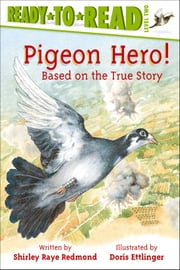 Pigeon Hero! ebook by Doris Ettlinger,Shirley  Raye Redmond