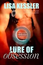 Lure of Obsession ebook door Lisa Kessler