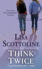 Think Twice ebook by Lisa Scottoline