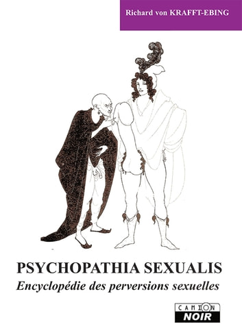 Psychopatia sexualis - Encyclopédie des perversions sexuelles eBook by Richard Von Krafft-Ebing