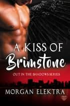 A Kiss of Brimstone ebook by Morgan Elektra