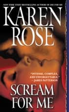 Scream for Me eBook by Karen Rose