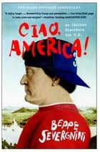 Ciao, America! ebook by Beppe Severgnini