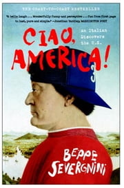 Ciao, America! - An Italian Discovers the U.S. ebook by Beppe Severgnini
