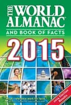 The World Almanac and Book of Facts 2015 ebook by Sarah Janssen