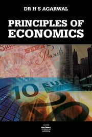 Principles of Economics ebook by Dr H. S. Agarwal, mba, phd