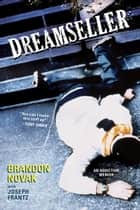 Dreamseller ebook by Brandon Novak