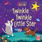 Twinkle Twinkle Little Star - A baby sing-along book ebook by Pat-a-Cake, Richard Merritt