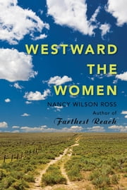 Westward the Women ebook by Nancy Wilson Ross