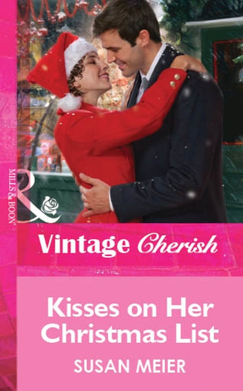 Kisses on Her Christmas List (Mills & Boon Cherish) ebook by Susan Meier