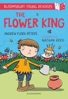 The Flower King: A Bloomsbury Young Reader - Gold Book Band ebook by Andrew Fusek Peters, Nathan Reed