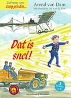 Dat is snel! - 3-in-1 ebook by Arend van Dam, Alex de Wolf