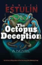The Octopus Deception ebook by Daniel Estulin