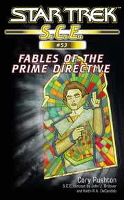 Star Trek: Fables of the Prime Directive ebook by Cory Rushton