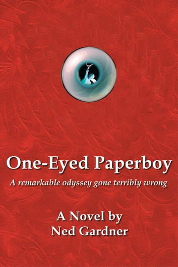 One-Eyed Paperboy: A remarkable odyssey gone terribly wrong