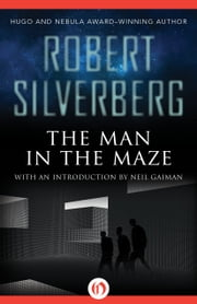The Man in the Maze ebook by Robert Silverberg,Neil Gaiman