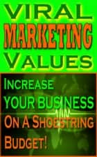 Viral Marketing Values ebook by Jimmy Cai
