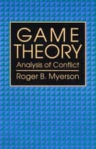 Game Theory ebook by Roger B.  Myerson