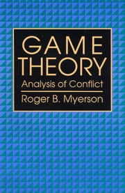 Game Theory - Analysis of Conflict ebook by Roger B. Myerson